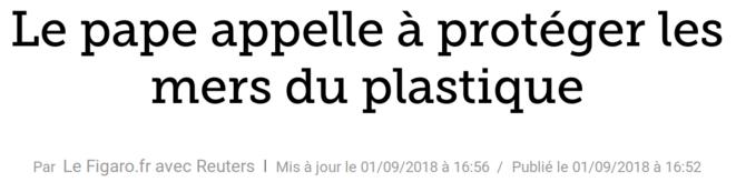 http://www.lefigaro.fr/flash-actu/2018/09/01/97001-20180901FILWWW00097-le-pape-appelle-a-proteger-les-mers-du-plastique.php