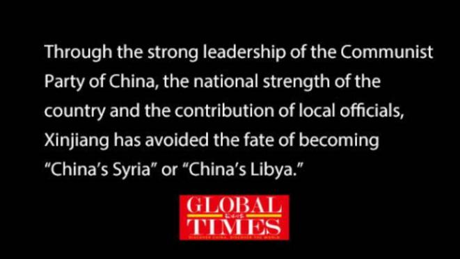 """Global Times : Grâce à la forte direction du Parti communiste chinois, à la force nationale du pays et à la contribution des autorités locales, le Xinjiang a évité le destin de devenir la """"Syrie de la Chine"""" ou la """"Libye chinoise""""."""