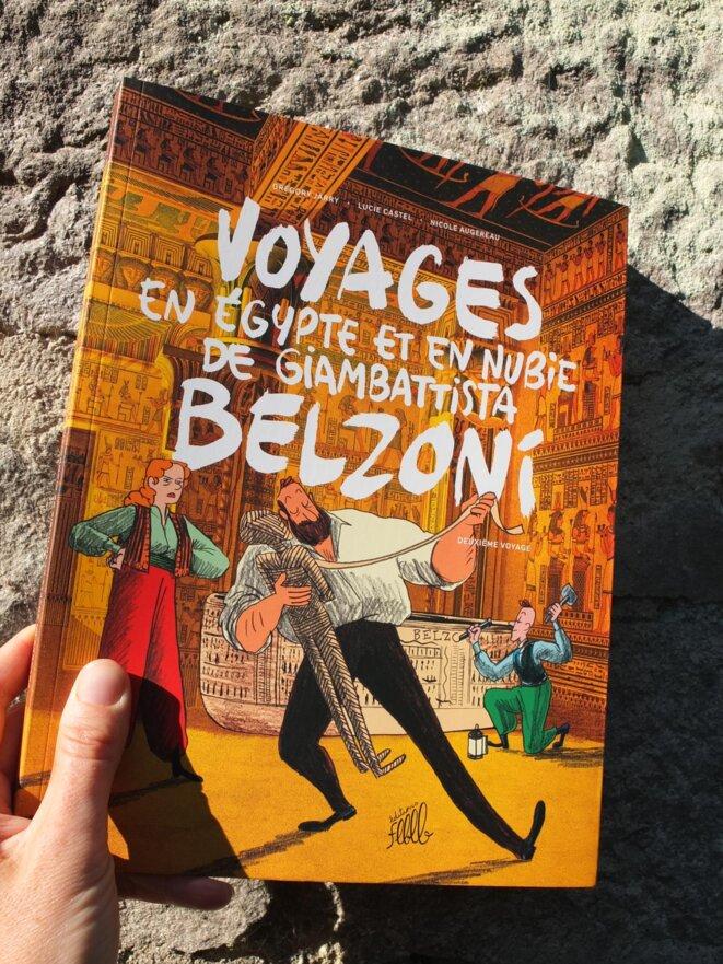 Deuxième opus des Voyages en Egypte et en Nubie de Giambattista Belzoni en librairies le 20 septembre