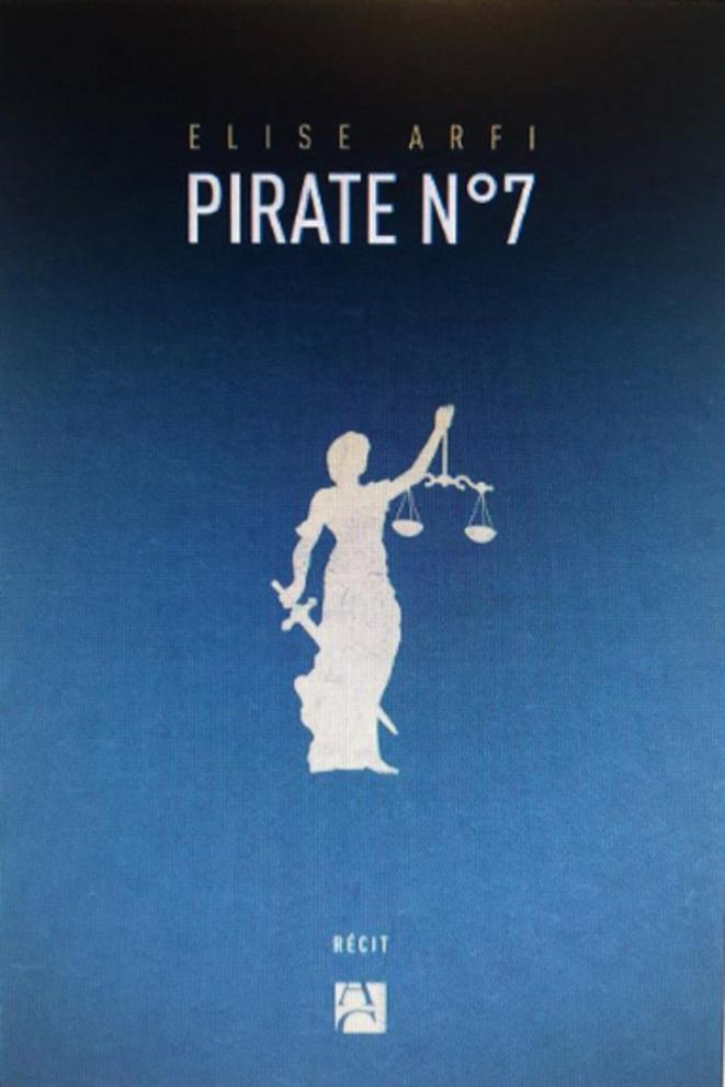 Pirate N°7 d'Elise Arfi (chez Anne Carrière) 2018