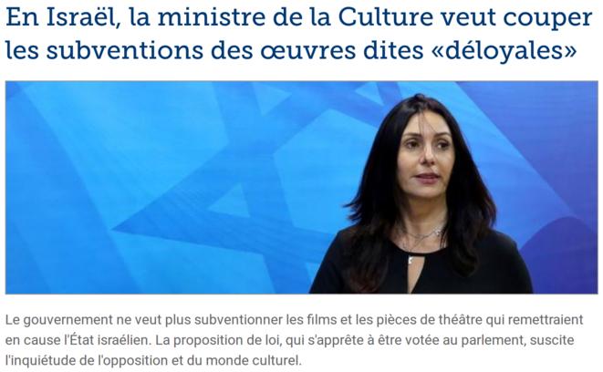 http://www.lefigaro.fr/culture/2018/10/22/03004-20181022ARTFIG00084-en-israel-la-ministre-de-la-culture-veut-couper-les-subventions-des-oeuvres-dites-deloyales.php