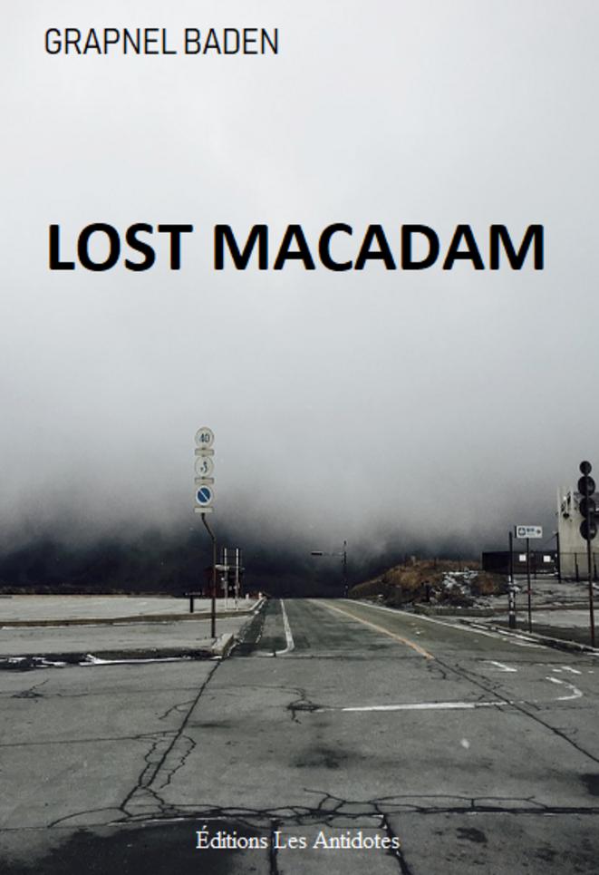 Lost macadam de Grapnel Baden (éditions Les Antidotes) 2018