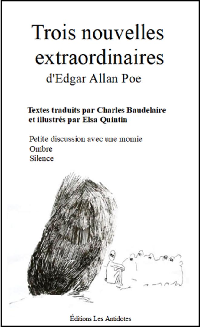 Trois nouvelles extraordinaires d'Edgar Allan Poe illustrées par Elsa Quintin (Chez Les Antidotes) 2018