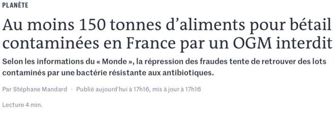 https://www.lemonde.fr/planete/article/2018/11/29/ogm-interdit-au-moins-150-tonnes-d-aliments-pour-betail-contaminees-en-france_5390443_3244.html