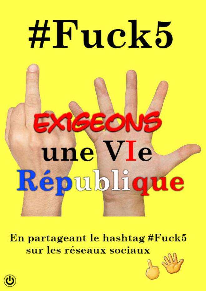 #Fuck5, Exigeons une VIe république © Input Output
