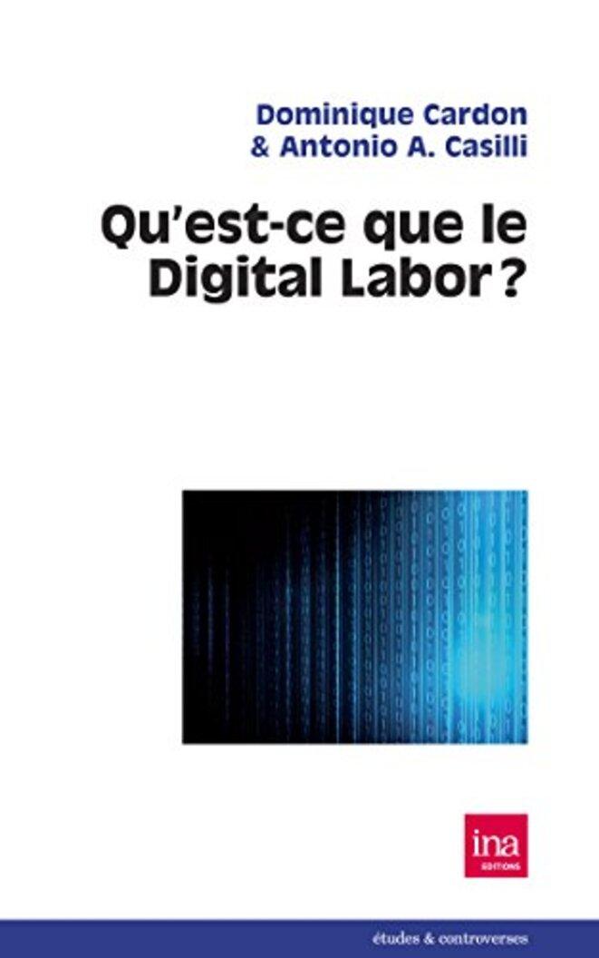 Couverture du livre « Qu'est-ce que le digital labor », de Dominique Cardon et Antonio Casilli.
