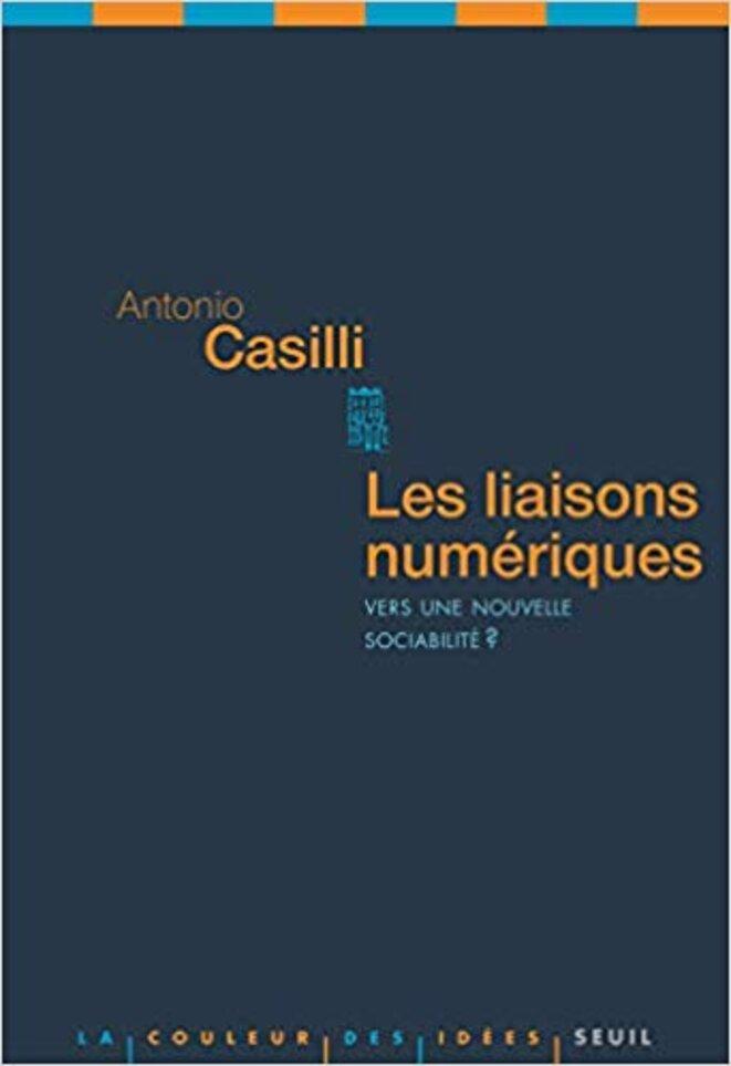 Couverture du livre « Les liaisons numériques », d'Antonio Casilli.