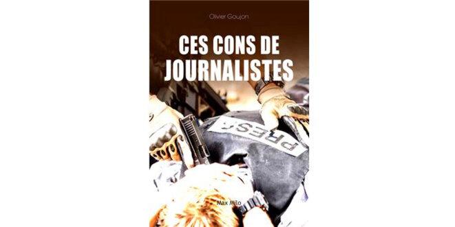 « Ces cons de journalistes » - 3 questions à Olivier Goujon