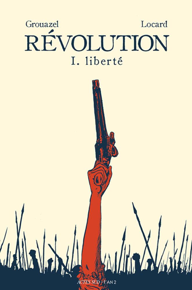"""Révolution"" Tome 1 : ""Liberté"""
