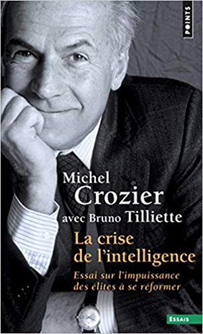 La crise de l'intelligence - 1995 © Michel Crozier