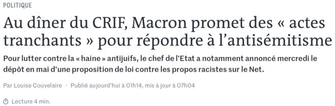 https://www.lemonde.fr/politique/article/2019/02/21/au-diner-du-crif-macron-promet-des-actes-tranchants-pour-repondre-a-l-antisemitisme_5426022_823448.html