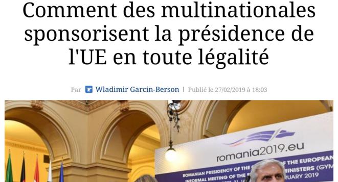 http://www.lefigaro.fr/conjoncture/2019/02/27/20002-20190227ARTFIG00225-comment-des-multinationales-sponsorisent-la-presidence-de-l-ue-en-toute-legalite.php