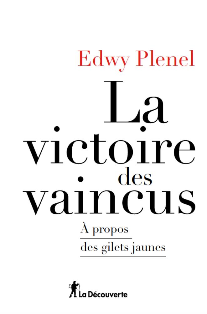 La Victoire des vaincus (La Découverte, 14 euros)