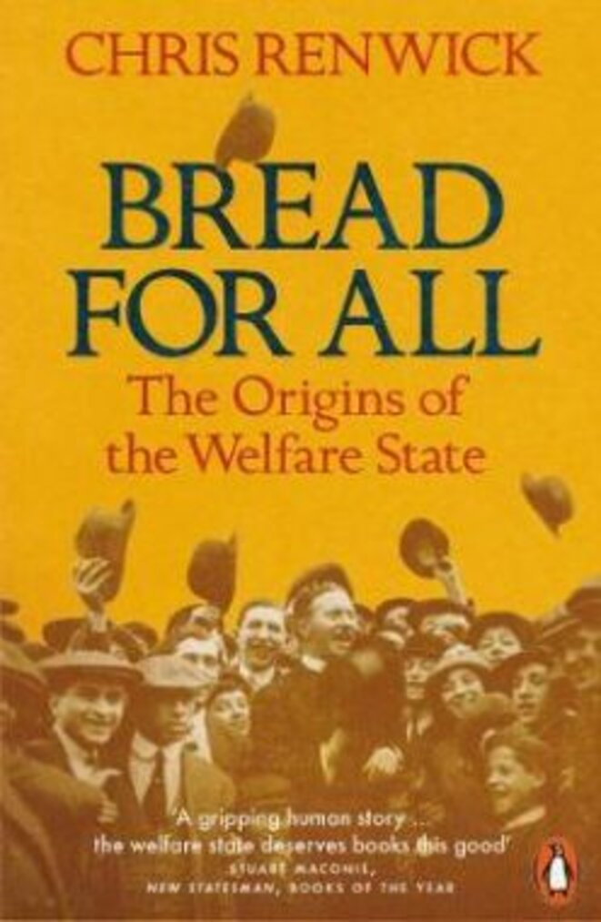 Bread for All: The Origins of the Welfare State © Chris Renwick - Paperback