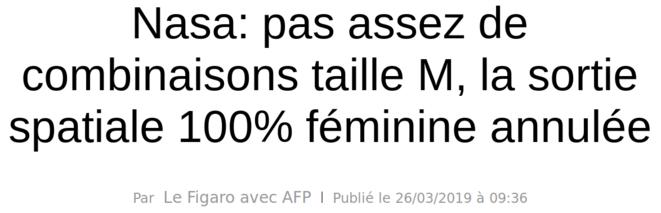 http://www.lefigaro.fr/flash-actu/nasa-pas-assez-de-combinaisons-taille-m-la-sortie-spatiale-100-feminine-annulee-20190326