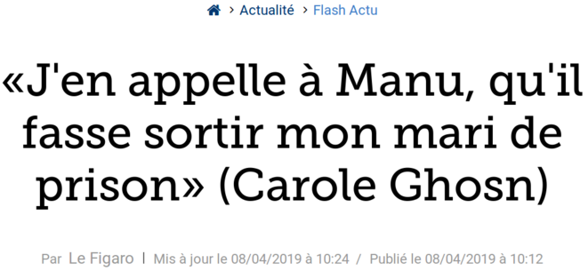 http://www.lefigaro.fr/flash-actu/j-en-appelle-a-emmanuel-macron-qu-il-fasse-sortir-mon-mari-de-prison-carole-ghosn-20190408