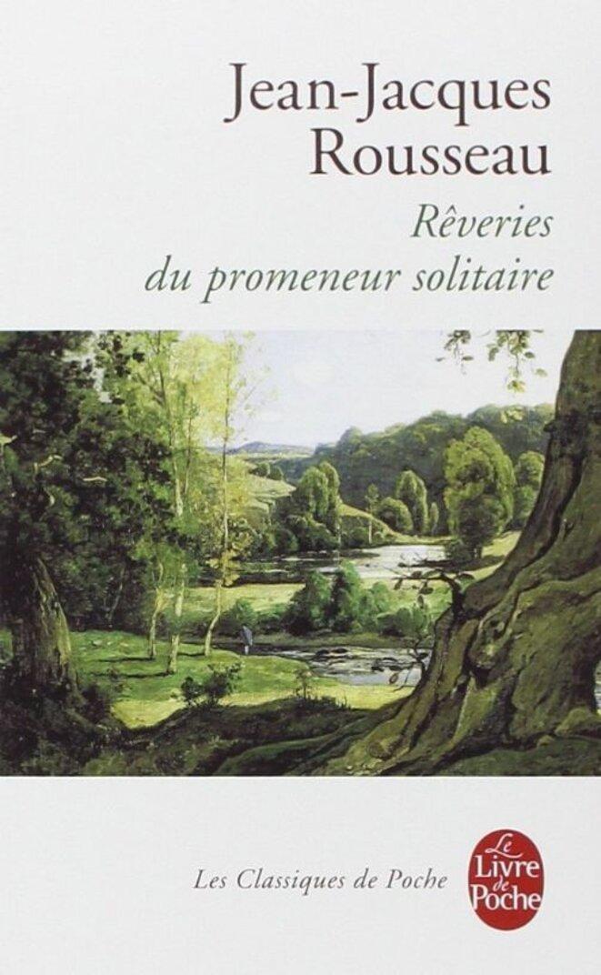 reveries-dun-promeneur-solitaire-jean-jacques-rousseau-ed-le-livre-de-poche-2001