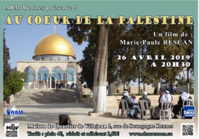 AFFICHE: AU CŒUR DE LA PALESTINE UN FILM DE MARIE-CLAUDE ROSCAN PROJETÉ À RENNES, VENDREDI 26 AVRIL 2019, à 20h, SUIVI D'UN ÉCHANGE © Palestine, E'M.C.