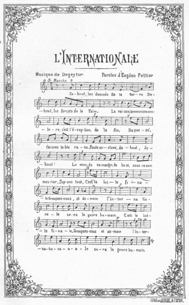 L'Internationale © Musique : Pierre Degeyter - Paroles écrites en 1871 par Eugène Pottier.