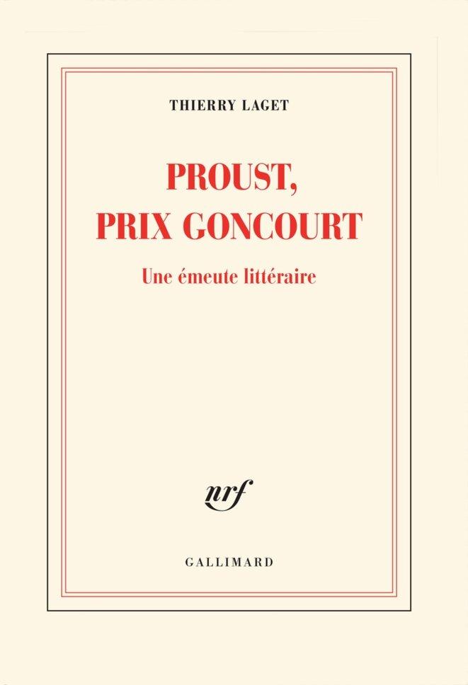 Thierry Laget, Proust, prix Goncourt – une émeute littéraire, éditions Gallimard, 262 pages, 2019, 19,50 euros.