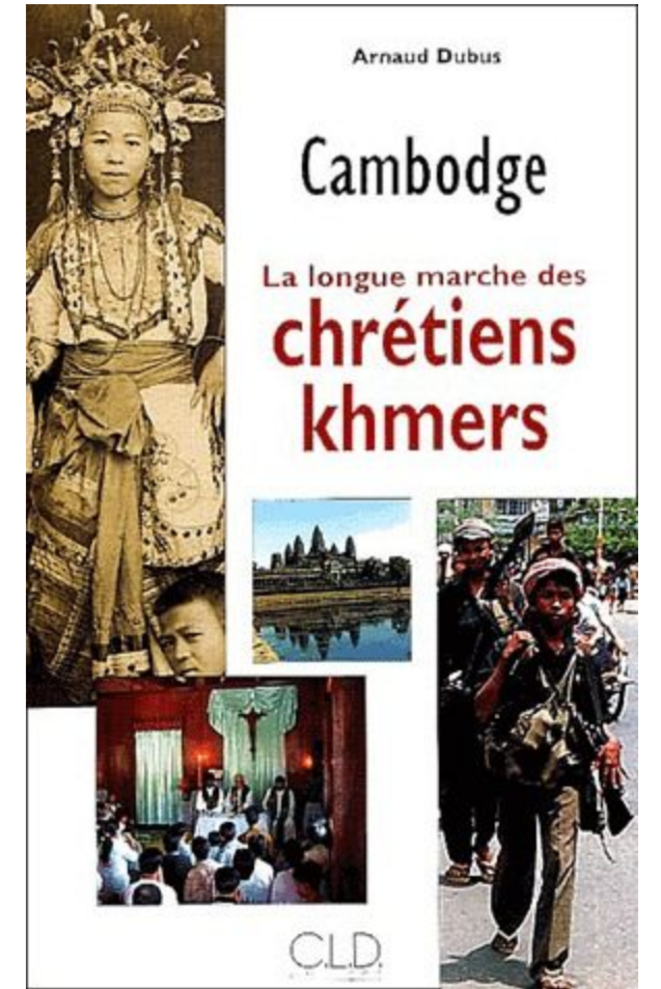 arnaud-dubus-la-longue-marche-des-chretiens-khmers