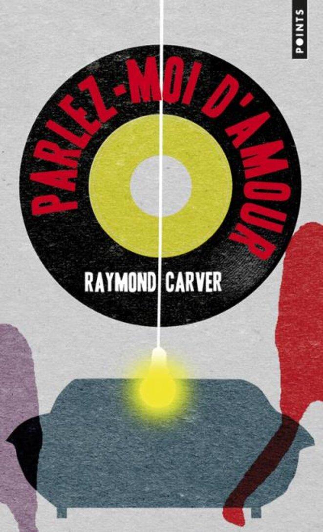 Parlez-moi d'amour de Raymond Carver © Points