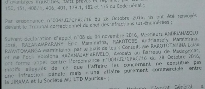 La chambre d'accusation de la cour d'appel de Jacques Randrianasolo dénaturation le jugement de l'ordonnance 004/J2/CPAC du 28 novembre 2016, en infirmant le côté pénal de l'affaire, pour une affaire purement commerciale, depuis on attend la suite. /16