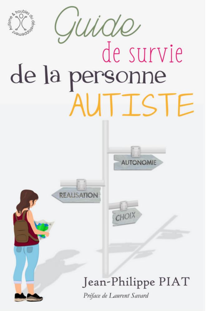 Guide de survie de la personne autiste © Jean-Philippe Piat