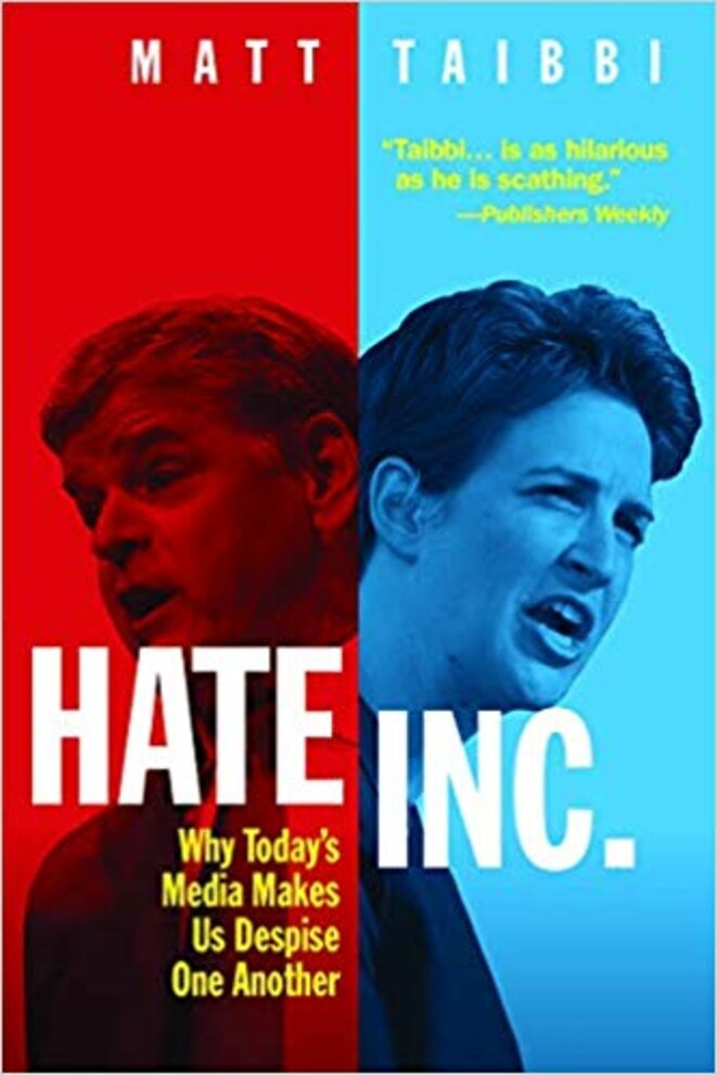 Hate Inc.: Why Today's Media Makes Us Despise One Another - OR Books (2019)