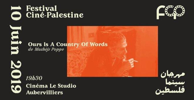 FESTIVAL CINÉ-PALESTINE OURS IS A COUNTRY OF WORDS DE MATHIJS POPPE - LE SUDIO - AUBERVILLIERS (LUNDI 10 JUIN 2019 - 19h 30'- 23h 39') © Palestine E'M.C.