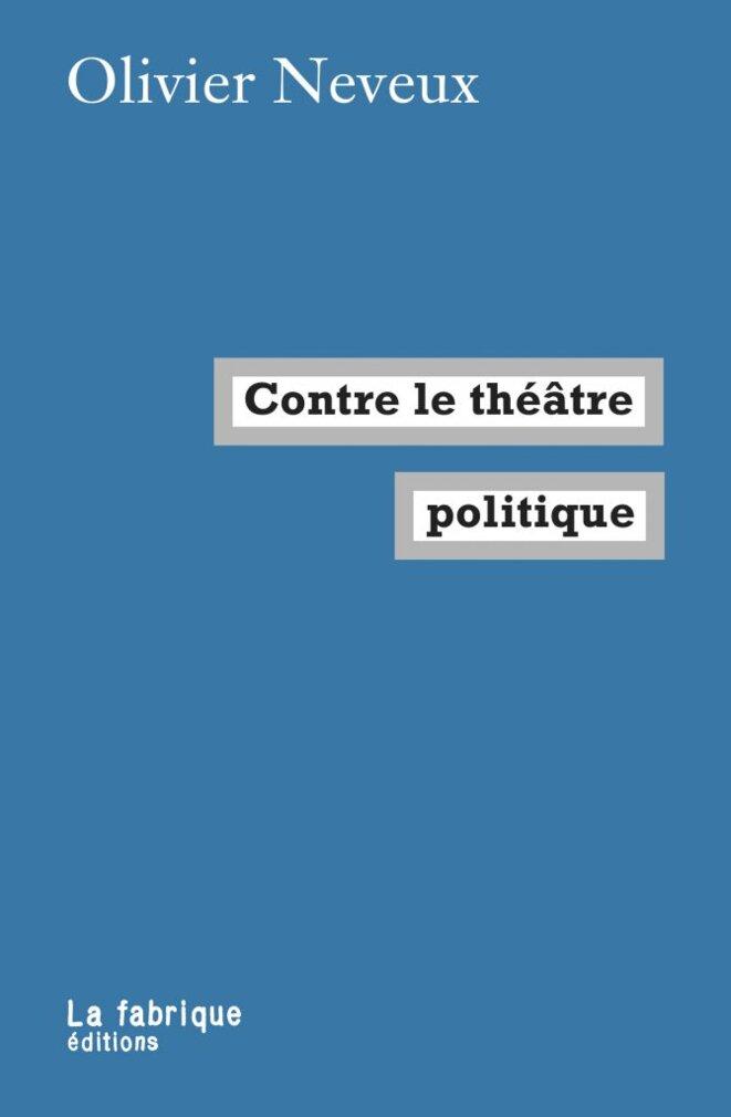 «Contre le théâtre politique» (mais à sa rencontre) - Mediapart