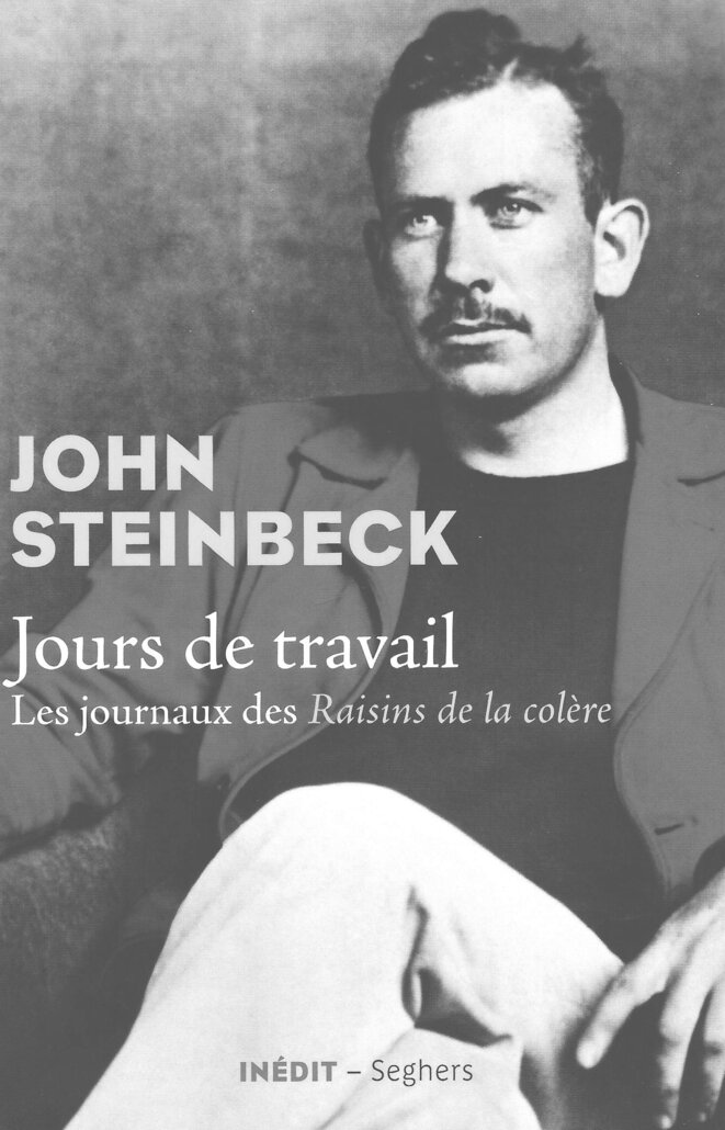 John Steinbeck, Jours de travail – Les journaux des Raisins de la colère, éditions Seghers, 206 pages, 2019, 19 euros.