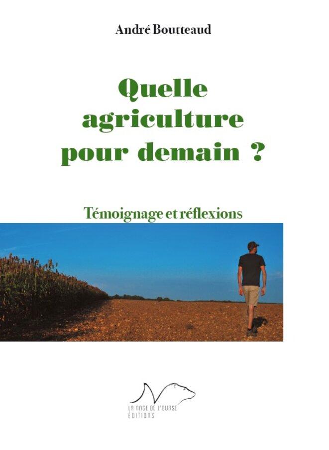 Quelle agriculture pour demain ? André Boutteaud © La nage de l'ourse