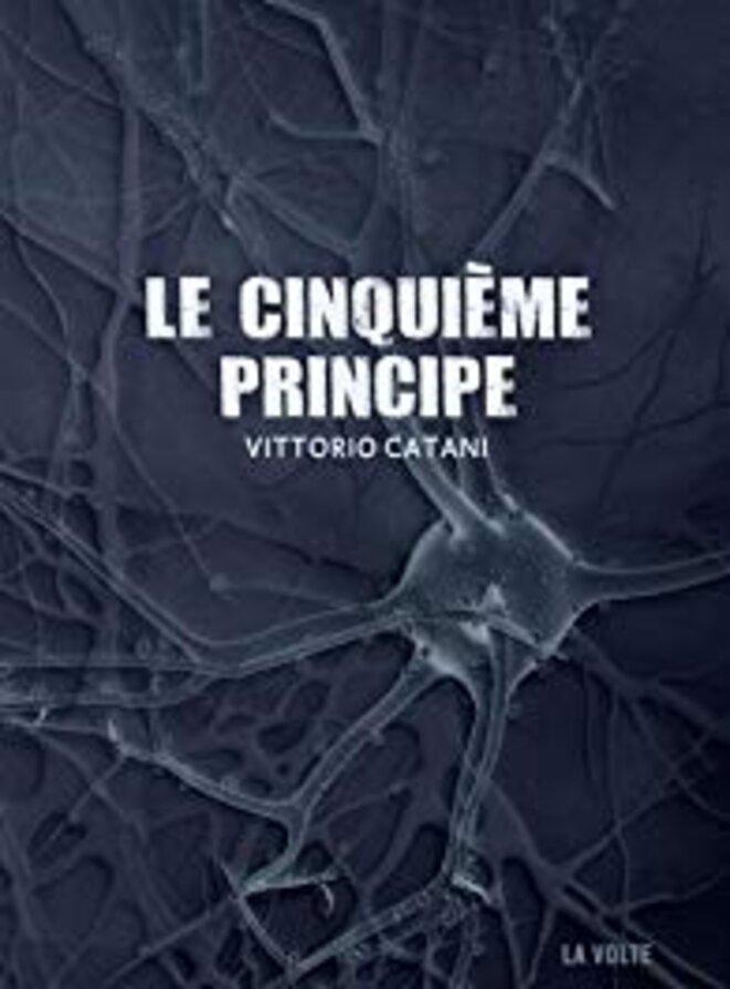 Le cinquième principe - Vittorio Catani © La volte