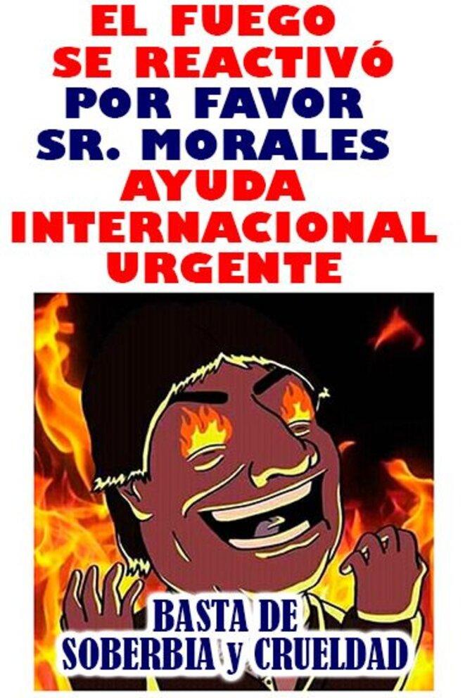"""Image partagée sur les réseaux sociaux en Bolivie - """"Le feu s'est réactivé, s'il vous plaît M. Morales, aide internationale urgente. Assez de suffisance et de cruauté."""""""