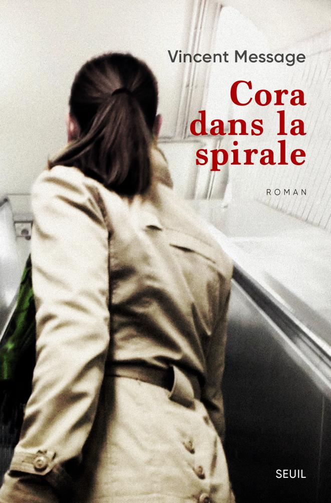 """Vincent Message, """"Cora dans la spirale"""", Seuil, 2019"""