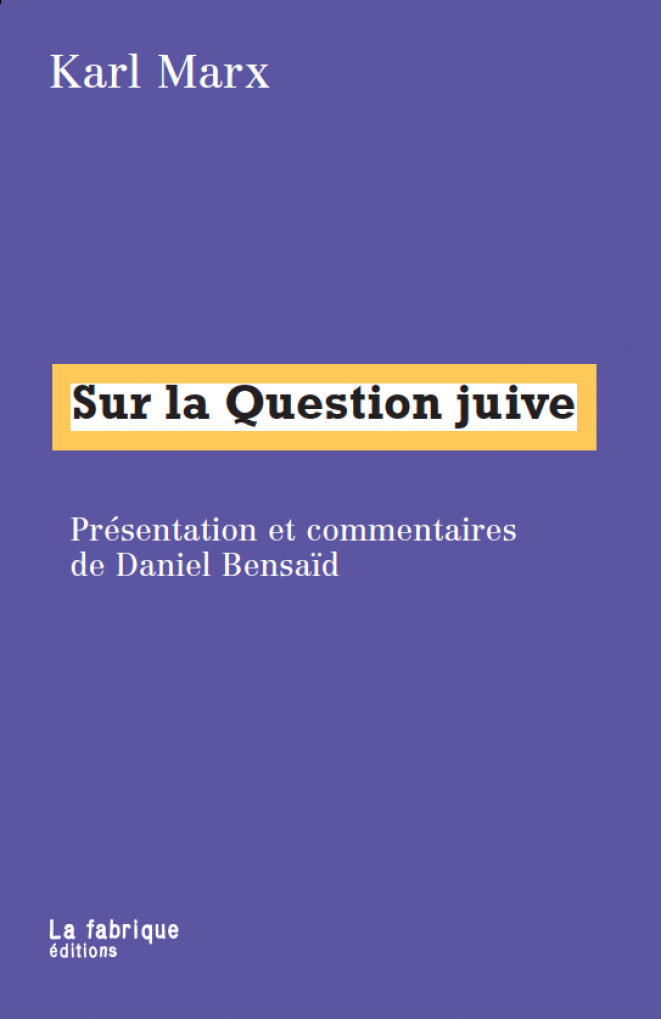 Couverture d'une édition de l'essai de Marx présentée et commentée par Daniel Bensaïd, aux éditions La Fabrique, 2006.