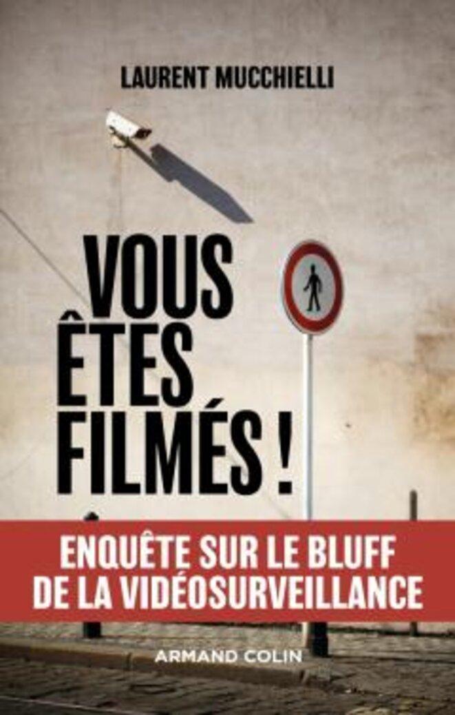"""Couverture du livre """"Vous êtes filmés"""" © Laurent Mucchielli"""