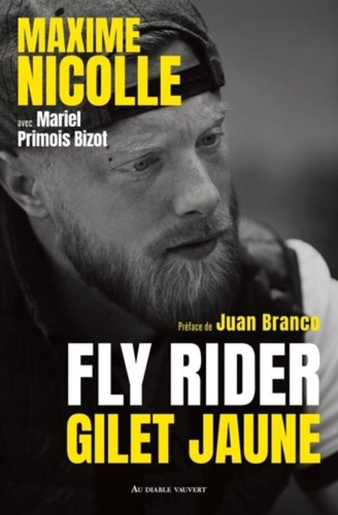 Livre Maxime Nicolle FLY RIDER GILET JAUNE © Maxime Nicolle