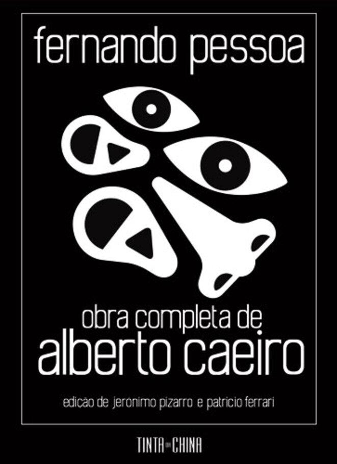 Les « Œuvres complètes » d'Alberto Caeiro aux éditions portugaises Tinta da China.