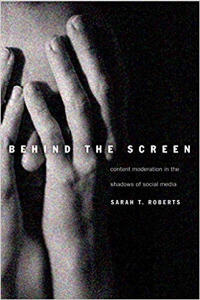 """""""Derrière l'écran - La modération du contenu dans l'ombre des réseaux sociaux"""", Yale University Press."""