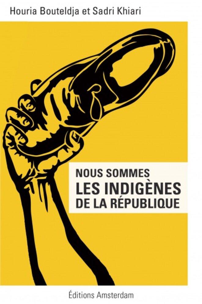 Nous sommes les Indigènes de la République, éditions Amsterdam, 2012