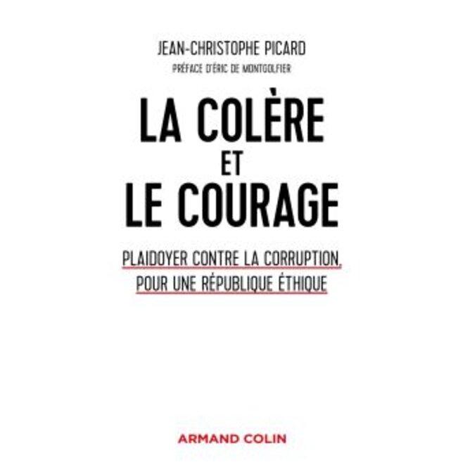 la-colere-et-le-courage-plaidoyer-contre-la-corruption-pour-une-republique-ethique