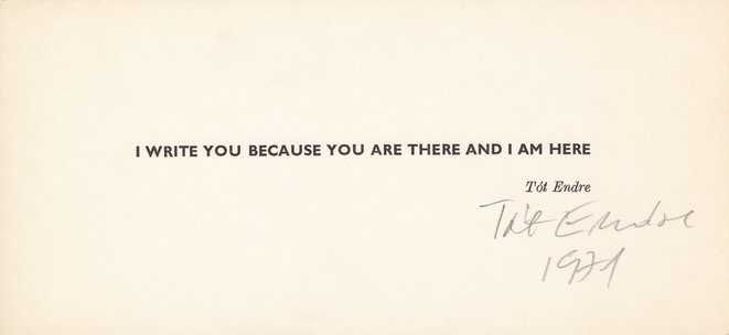 Endre Tót, I write you because you are there and I am here | 1971 offset, paper 9,7 x 20,7 cm unique © Endre Tót, courtesy of the artist, acb Gallery, Budapest and Salle Principale, Paris