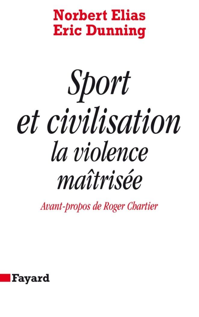 Sport et civilisation, l'ouvrage de Norbert Elias et d'Eric Dunning traitant du rapport entre violence et sport | © Fayard