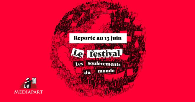 Le Festival de Mediapart est reporté au 13 juin 2020