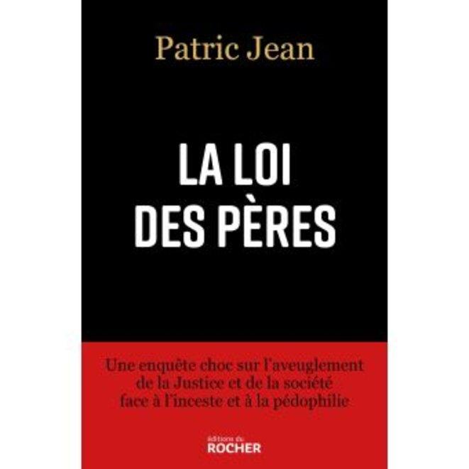 """""""La loi des pères"""" de Patric Jean aux Editions du Rocher"""