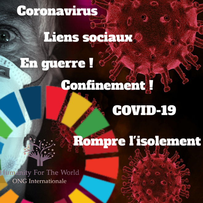 Humanity For The World (HFTW) en guerre contre l'isolement et le Coronavirus (COVID-19) © Humanity For The World (HFTW)