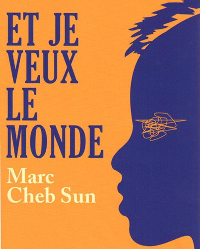 Marc Cheb Sun - Et je veux le monde