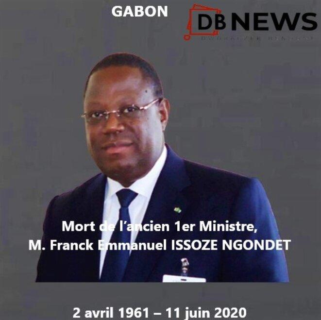 Gabon- 11 juin 2020 - Mort de l'ancien 1er ministre Gabonais, Franck E. ISSOZE NGONDET